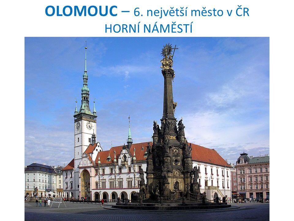 OLOMOUC – 6. největší město v ČR HORNÍ NÁMĚSTÍ