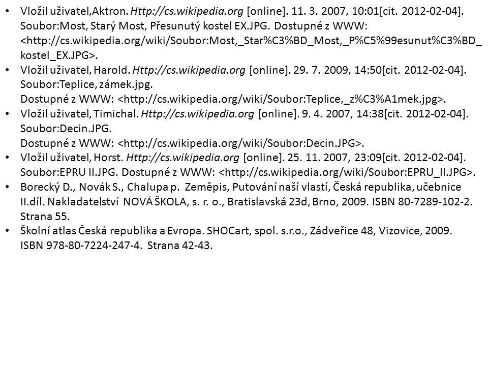 Vložil uživatel,Aktron. Http://cs.wikipedia.org [online]. 11. 3. 2007, 10:01[cit. 2012-02-04]. Soubor:Most, Starý Most, Přesunutý kostel EX.JPG. Dostu