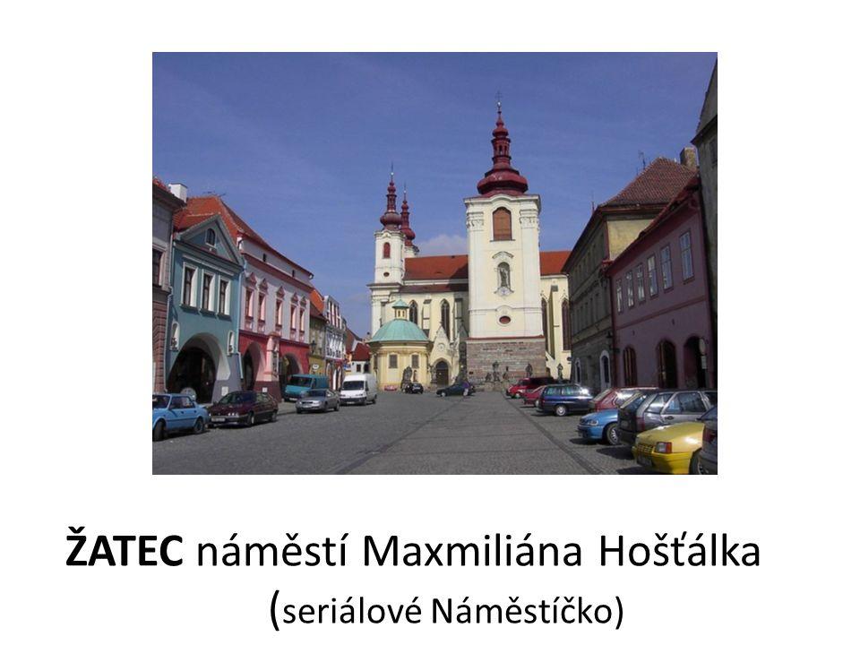 ŽATEC náměstí Maxmiliána Hošťálka ( seriálové Náměstíčko)