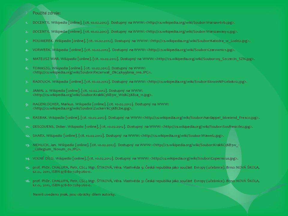 Použité zdroje: 1.DOCENTX. Wikipedia [online]. [cit. 10.02.2012]. Dostupný na WWW:. 2.DOCENTX. Wikipedia [online]. [cit. 10.02.2012]. Dostupný na WWW: