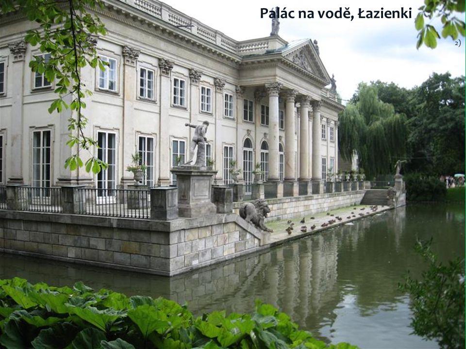 Varšava 1) Palác na vodě, Łazienki 2)