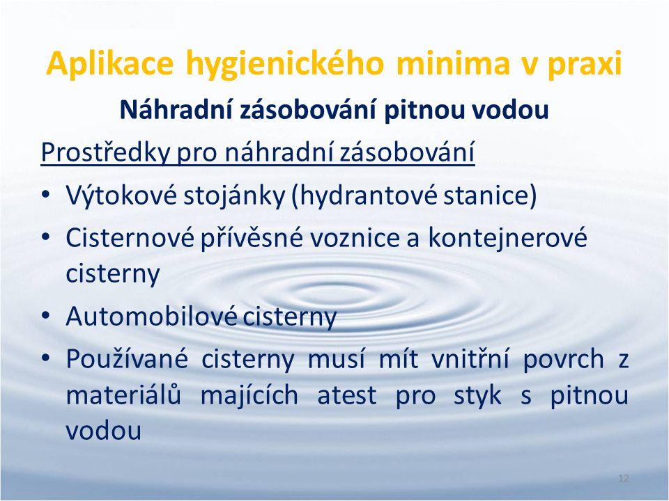 Aplikace hygienického minima v praxi Náhradní zásobování pitnou vodou Prostředky pro náhradní zásobování Výtokové stojánky (hydrantové stanice) Cister