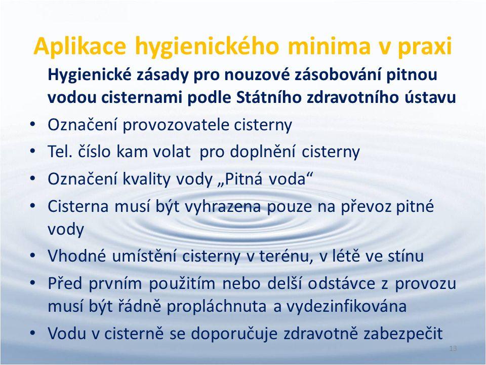 Aplikace hygienického minima v praxi Hygienické zásady pro nouzové zásobování pitnou vodou cisternami podle Státního zdravotního ústavu Označení provo