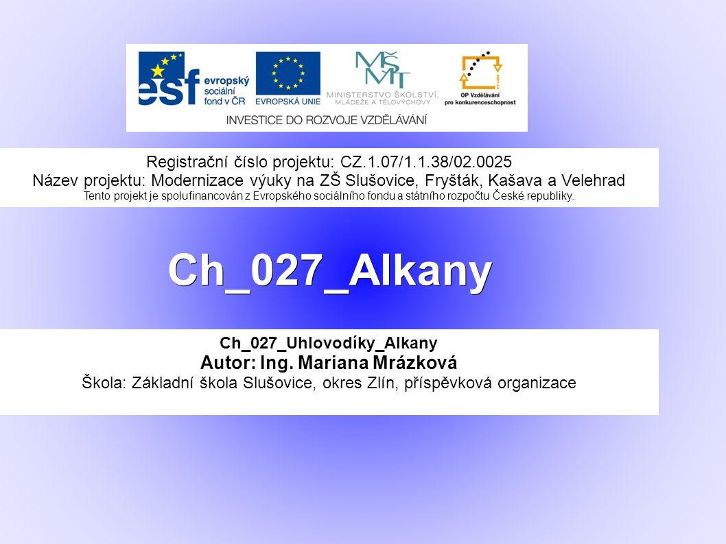 Ch_027_Alkany Ch_027_Uhlovodíky_Alkany Autor: Ing.