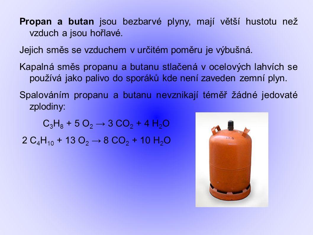 Propan a butan jsou bezbarvé plyny, mají větší hustotu než vzduch a jsou hořlavé. Jejich směs se vzduchem v určitém poměru je výbušná. Kapalná směs pr