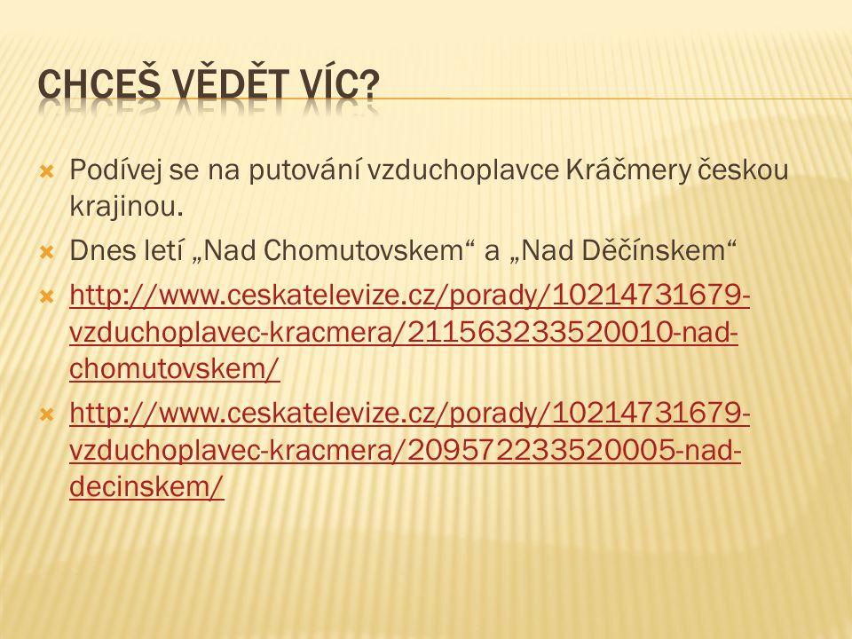  Podívej se na putování vzduchoplavce Kráčmery českou krajinou.