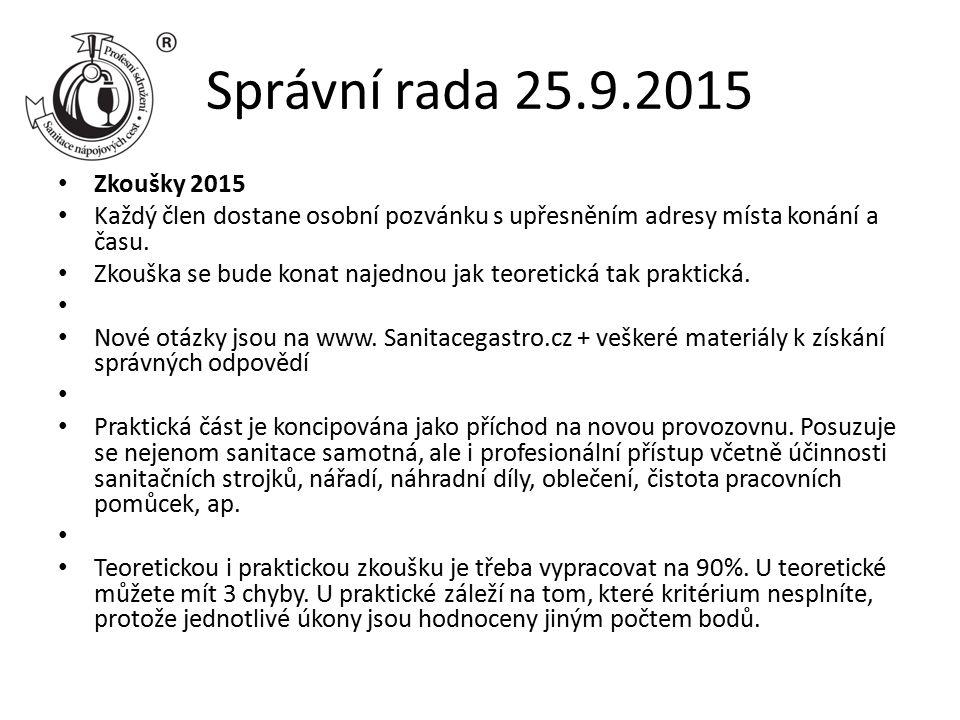 Správní rada 25.9.2015 Zkoušky 2015 Každý člen dostane osobní pozvánku s upřesněním adresy místa konání a času.