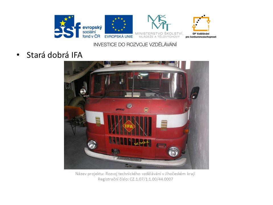 Název projektu: Rozvoj technického vzdělávání v Jihočeském kraji Registrační číslo: CZ.1.07/1.1.00/44.0007 Stará dobrá IFA
