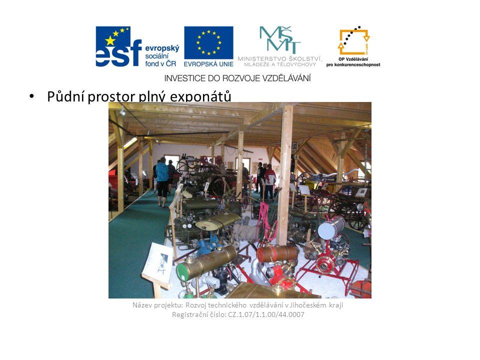 Název projektu: Rozvoj technického vzdělávání v Jihočeském kraji Registrační číslo: CZ.1.07/1.1.00/44.0007 Půdní prostor plný exponátů