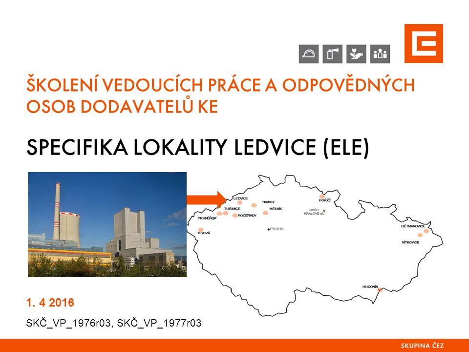 SPECIFIKA LOKALITY LEDVICE 1.