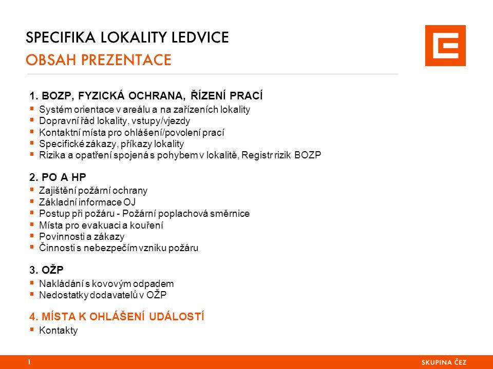 SPECIFIKA LOKALITY LEDVICE OBSAH PREZENTACE 1.