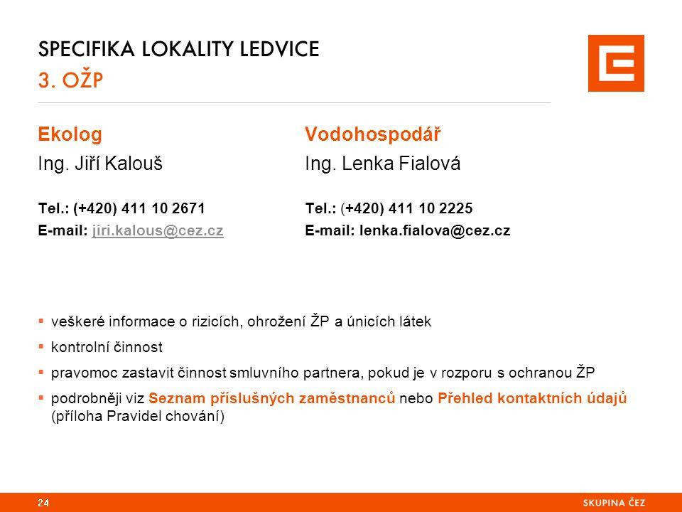 SPECIFIKA LOKALITY LEDVICE 3. OŽP EkologVodohospodář Ing.