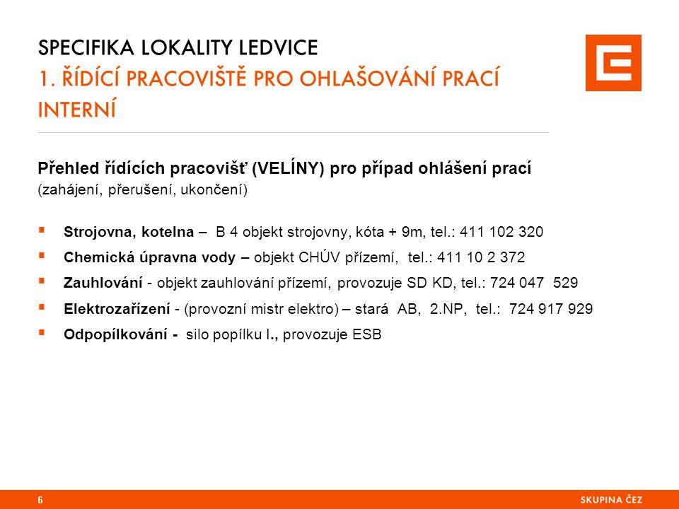 SPECIFIKA LOKALITY LEDVICE 1.POUŽÍVÁNÍ OOPP Povinné používání ochranné přilby, prac.