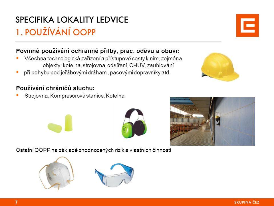 SPECIFIKA LOKALITY LEDVICE 1. POUŽÍVÁNÍ OOPP Povinné používání ochranné přilby, prac.