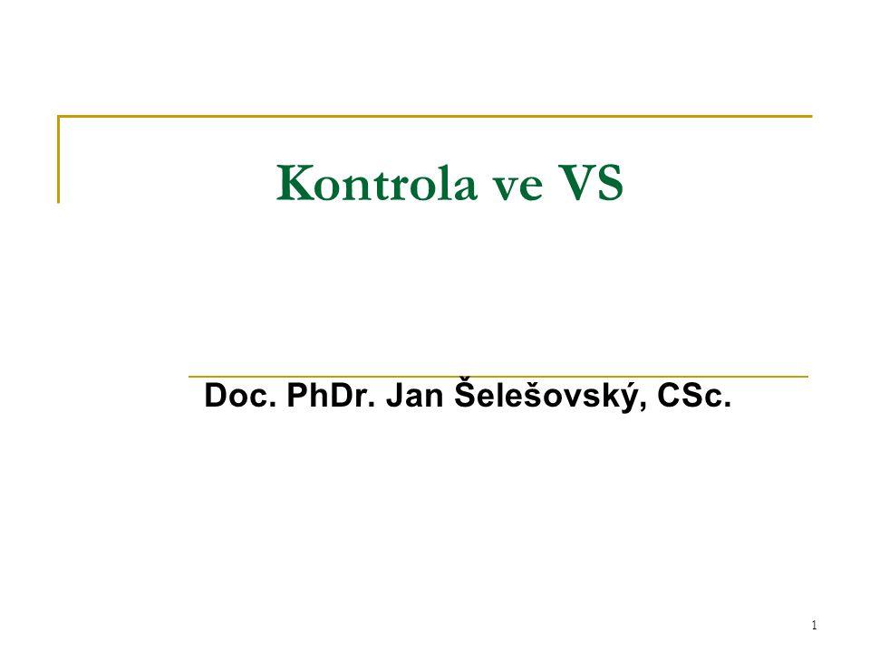 1 Kontrola ve VS Doc. PhDr. Jan Šelešovský, CSc.