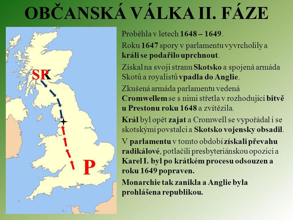 Proběhla v letech 1648 – 1649.