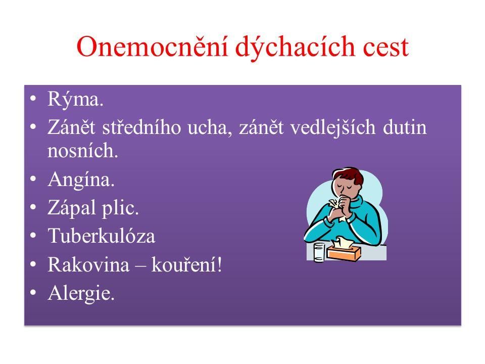 Onemocnění dýchacích cest Rýma. Zánět středního ucha, zánět vedlejších dutin nosních.
