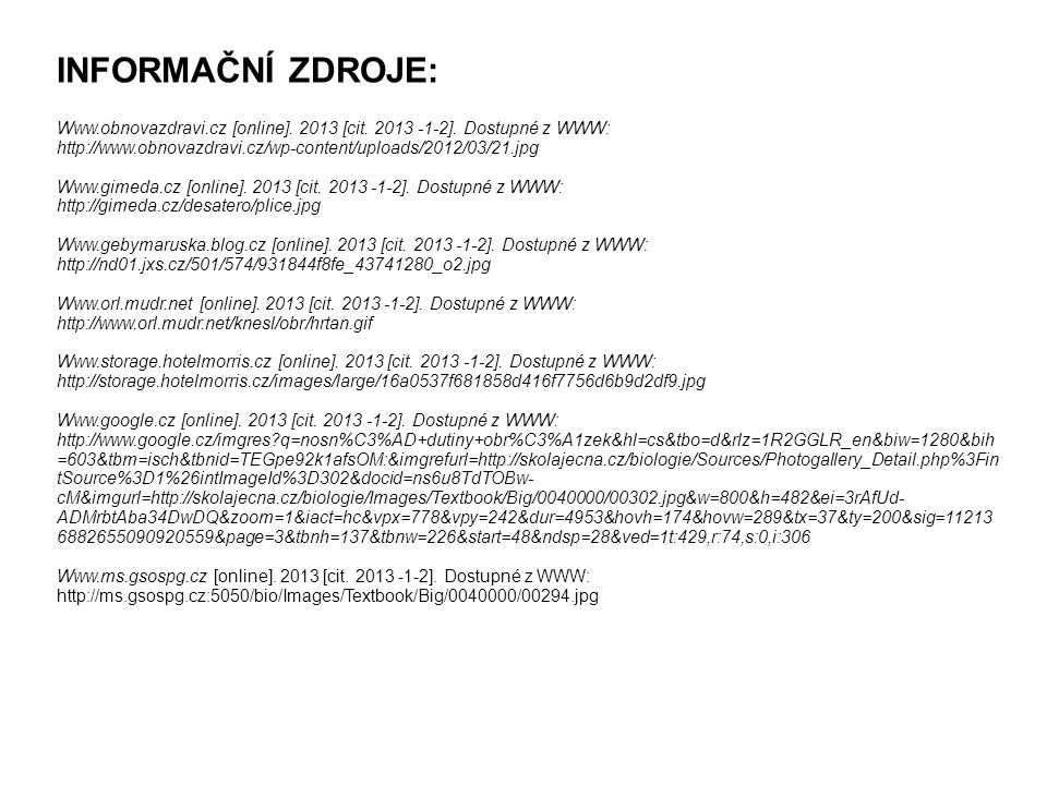 INFORMAČNÍ ZDROJE: Www.obnovazdravi.cz [online]. 2013 [cit.