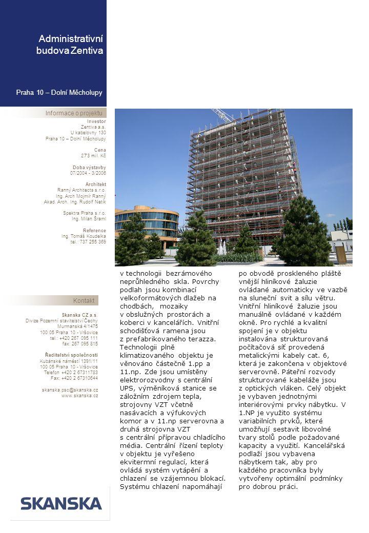 Praha 10 – Dolní Měcholupy Administrativní budova Zentiva Informace o projektu Investor Zentiva a.s.