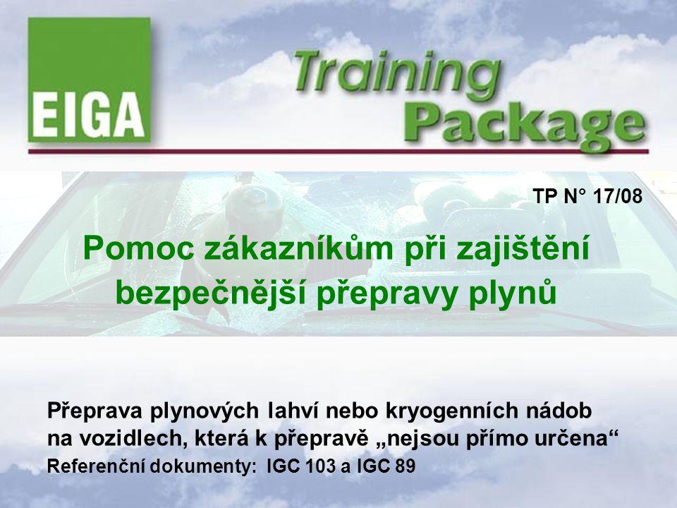 """TP N° 06/01 Pomoc zákazníkům při zajištění bezpečnější přepravy plynů Přeprava plynových lahví nebo kryogenních nádob na vozidlech, která k přepravě """""""