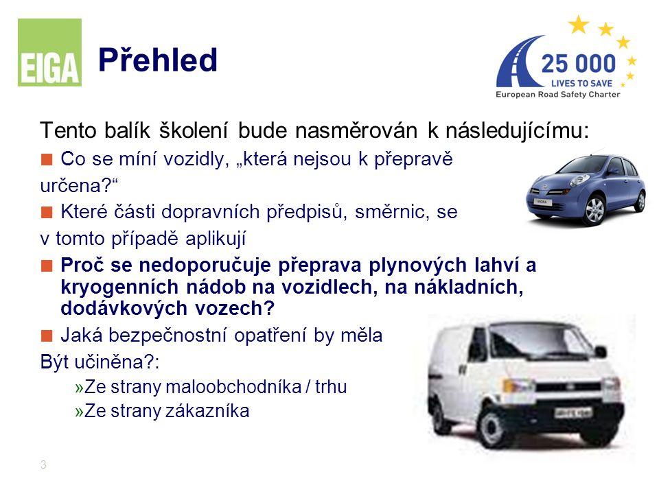 """3 Přehled Tento balík školení bude nasměrován k následujícímu: Co se míní vozidly, """"která nejsou k přepravě určena?"""" Které části dopravních předpisů,"""