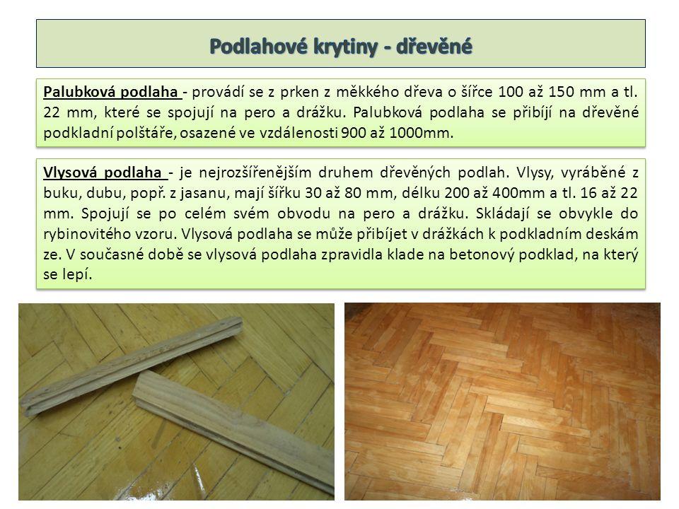 Parketová podlaha - skládá se z tabulí o rozměrech 300x300 mm až 600x600 mm, tl.