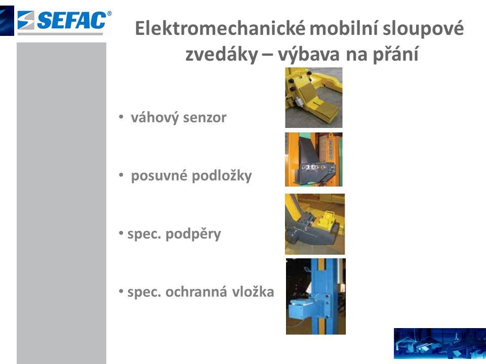 Elektromechanické mobilní sloupové zvedáky – výbava na přání váhový senzor posuvné podložky spec. podpěry spec. ochranná vložka