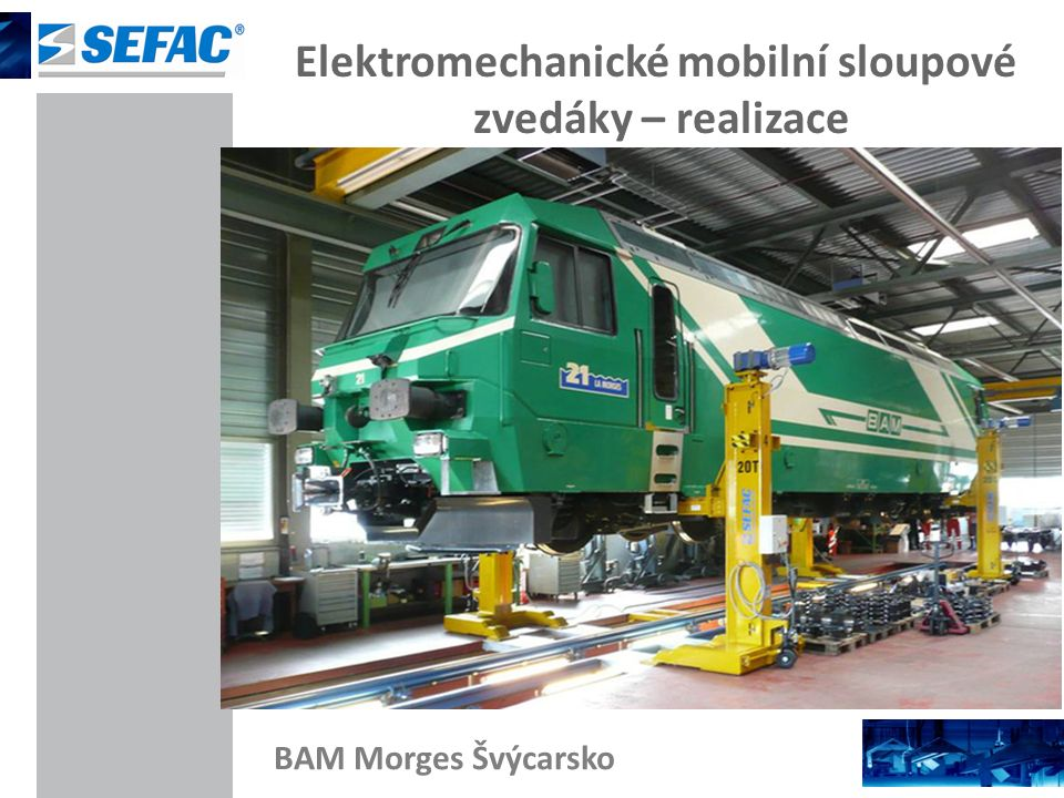 Elektromechanické mobilní sloupové zvedáky – realizace BAM Morges Švýcarsko