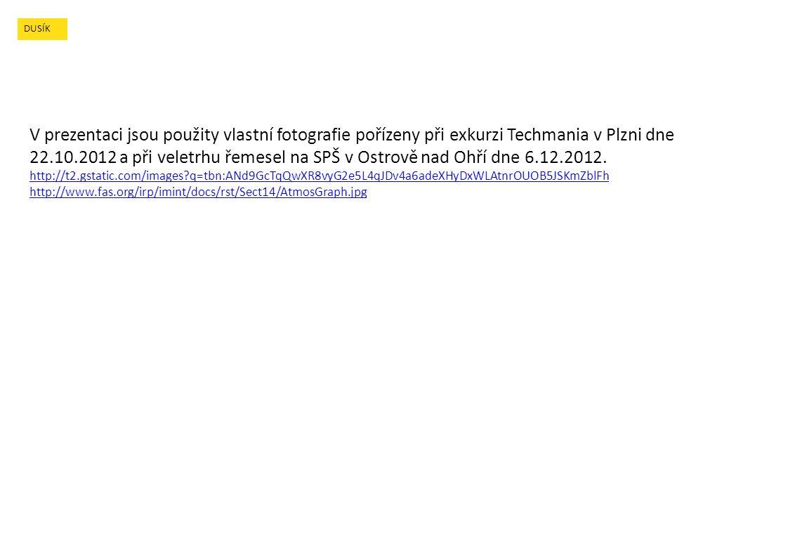 V prezentaci jsou použity vlastní fotografie pořízeny při exkurzi Techmania v Plzni dne 22.10.2012 a při veletrhu řemesel na SPŠ v Ostrově nad Ohří dne 6.12.2012.