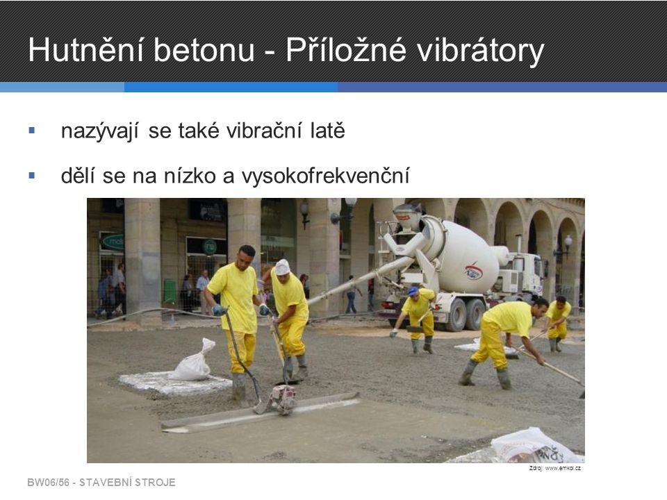 Hutnění betonu - Příložné vibrátory  nazývají se také vibrační latě  dělí se na nízko a vysokofrekvenční BW06/56 - STAVEBNÍ STROJE Zdroj: www.emkol.cz