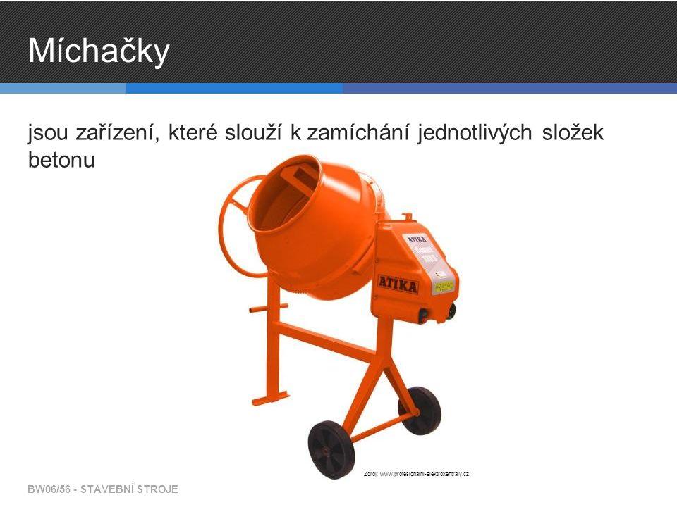 Míchačky jsou zařízení, které slouží k zamíchání jednotlivých složek betonu BW06/56 - STAVEBNÍ STROJE Zdroj: www.profesionalni-elektroxentraly.cz