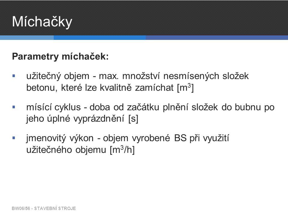 Míchačky Parametry míchaček:  užitečný objem - max.