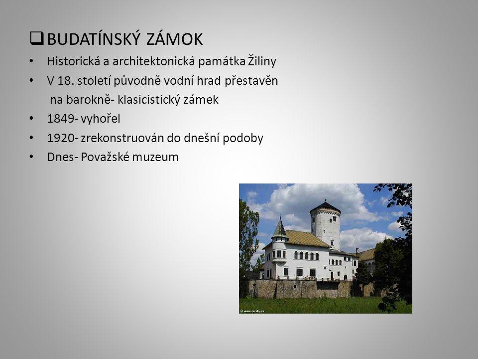  BUDATÍNSKÝ ZÁMOK Historická a architektonická památka Žiliny V 18.