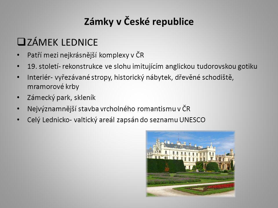 Zámky v České republice  ZÁMEK LEDNICE Patří mezi nejkrásnější komplexy v ČR 19.