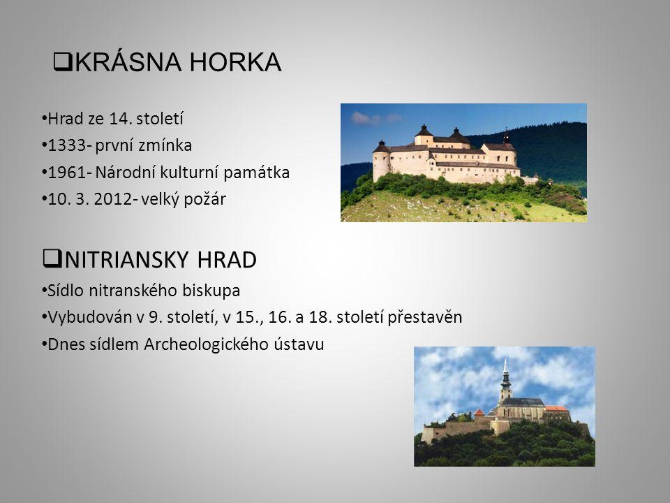  KRÁSNA HORKA Hrad ze 14. století 1333- první zmínka 1961- Národní kulturní památka 10.