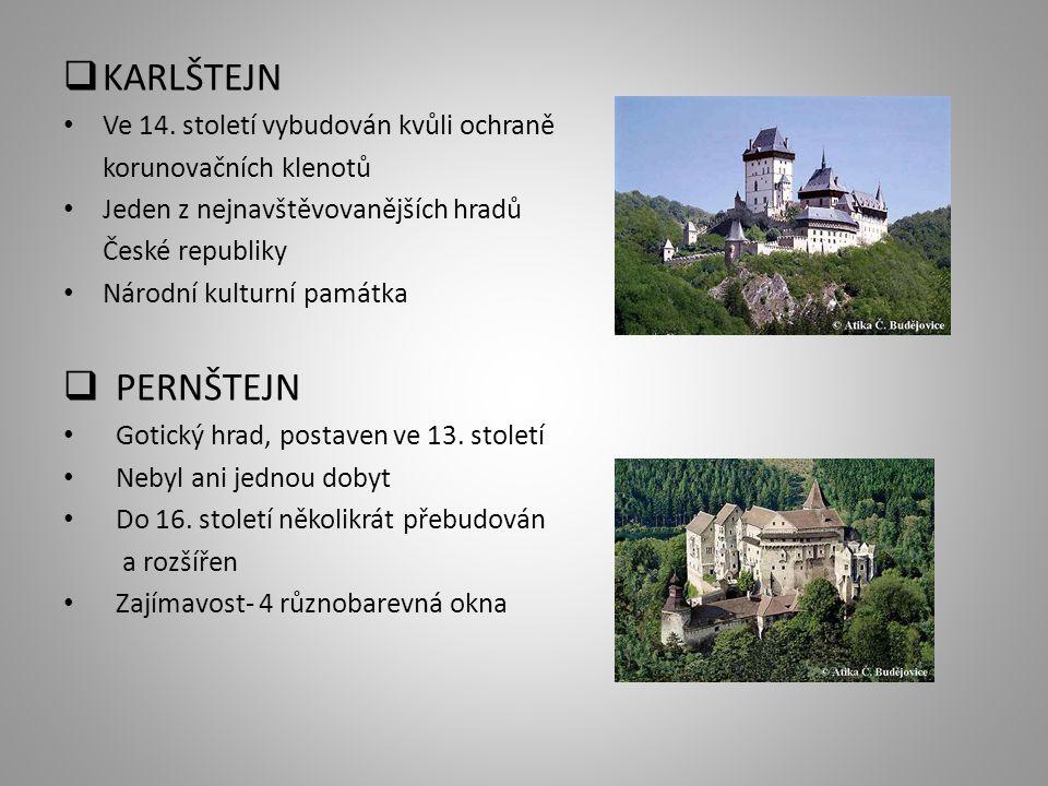 KARLŠTEJN Ve 14. století vybudován kvůli ochraně korunovačních klenotů Jeden z nejnavštěvovanějších hradů České republiky Národní kulturní památka 