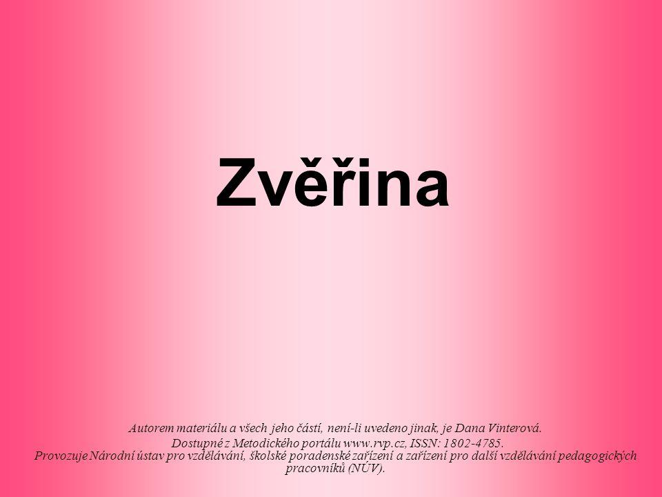 Zvěřina Autorem materiálu a všech jeho částí, není-li uvedeno jinak, je Dana Vinterová. Dostupné z Metodického portálu www.rvp.cz, ISSN: 1802-4785. Pr