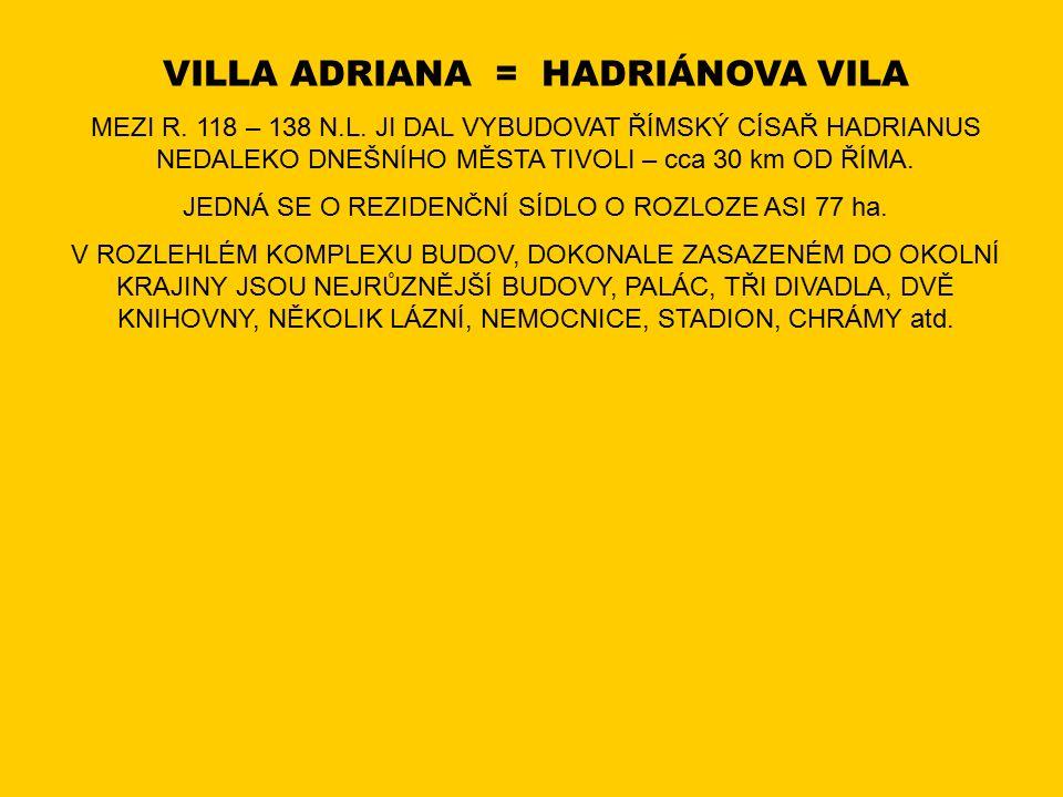 VILLA ADRIANA = HADRIÁNOVA VILA MEZI R.118 – 138 N.L.
