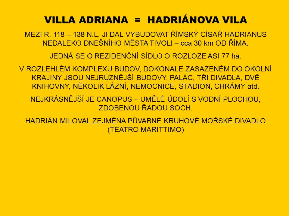 VILLA ADRIANA = HADRIÁNOVA VILA MEZI R. 118 – 138 N.L.