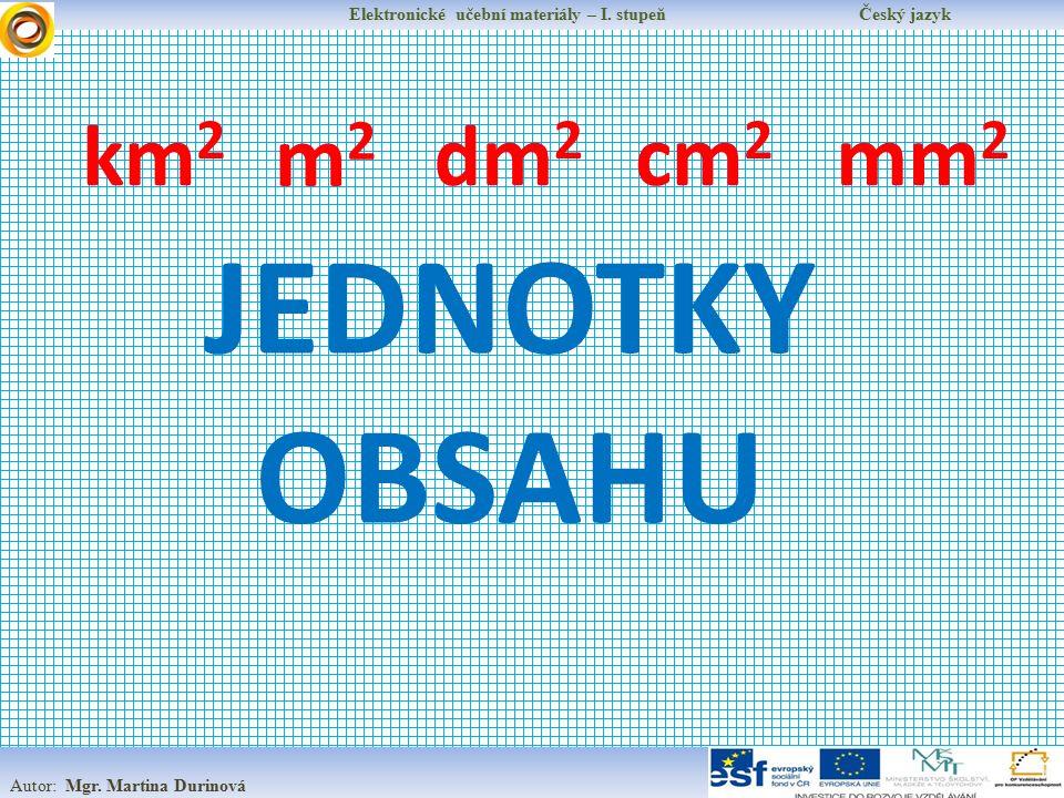 Elektronické učební materiály – I. stupeň Český jazyk Autor: Mgr.