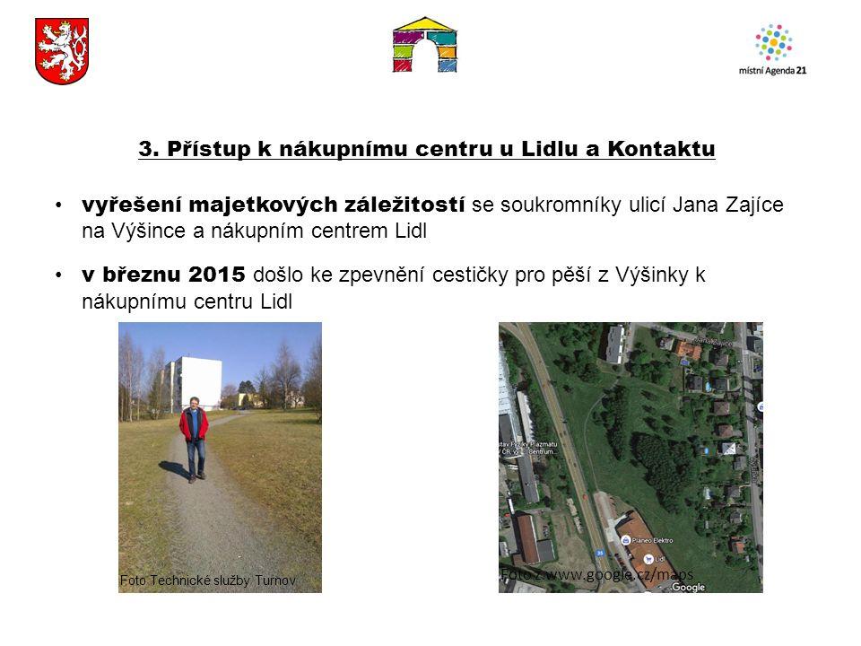 3. Přístup k nákupnímu centru u Lidlu a Kontaktu vyřešení majetkových záležitostí se soukromníky ulicí Jana Zajíce na Výšince a nákupním centrem Lidl