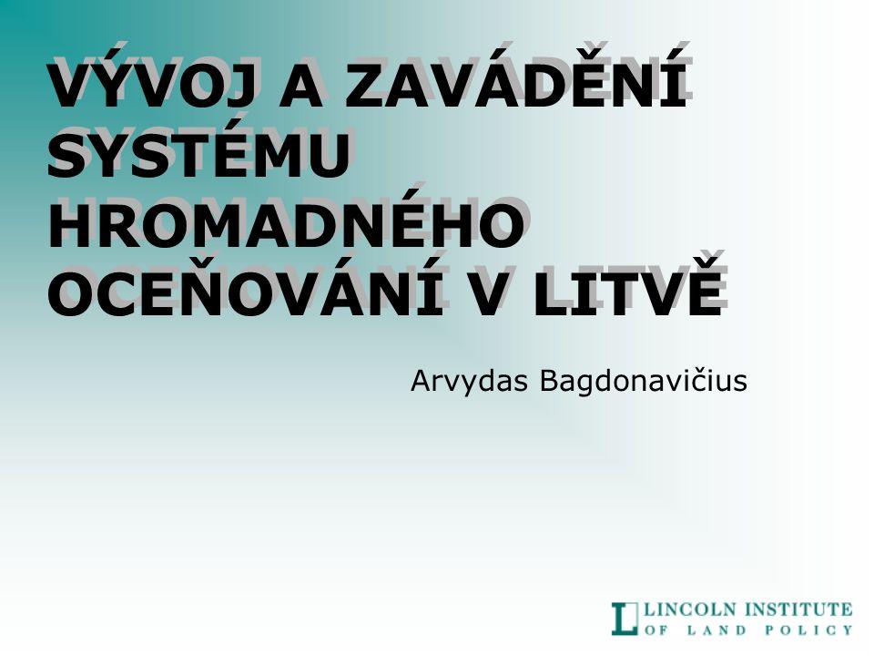 VÝVOJ A ZAVÁDĚNÍ SYSTÉMU HROMADNÉHO OCEŇOVÁNÍ V LITVĚ Arvydas Bagdonavičius