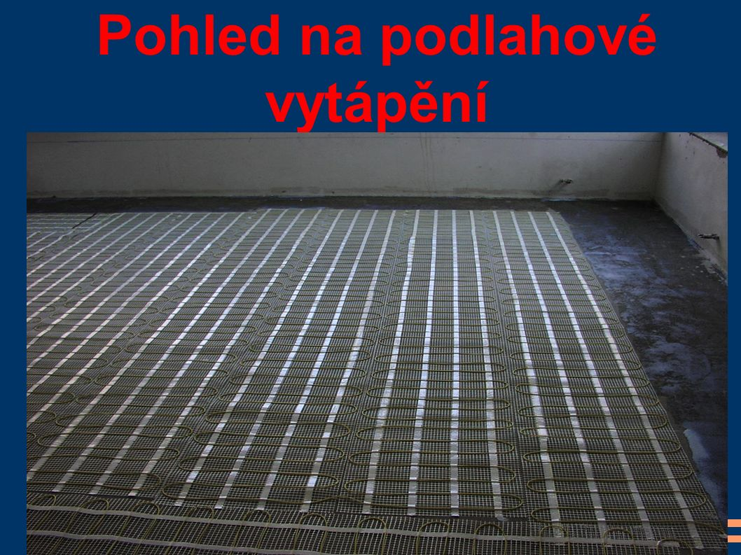 Pohled na podlahové vytápění