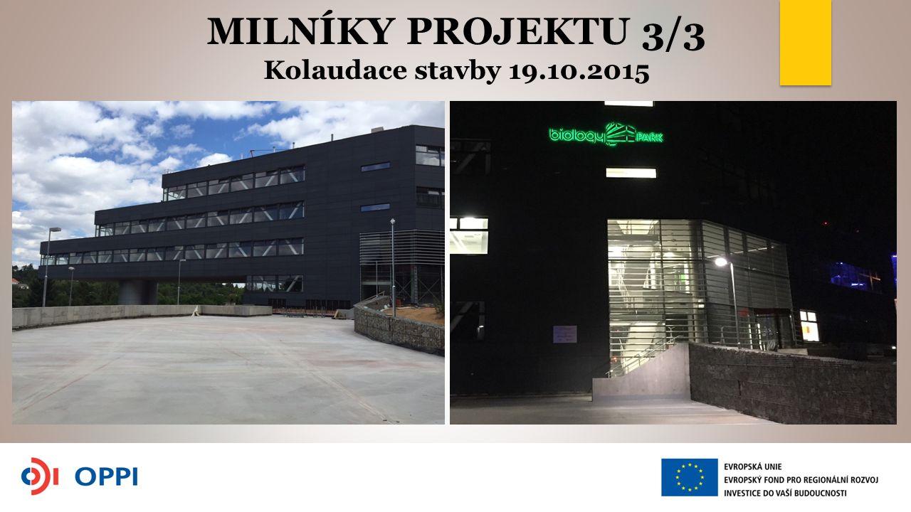 MILNÍKY PROJEKTU 3/3 Kolaudace stavby 19.10.2015