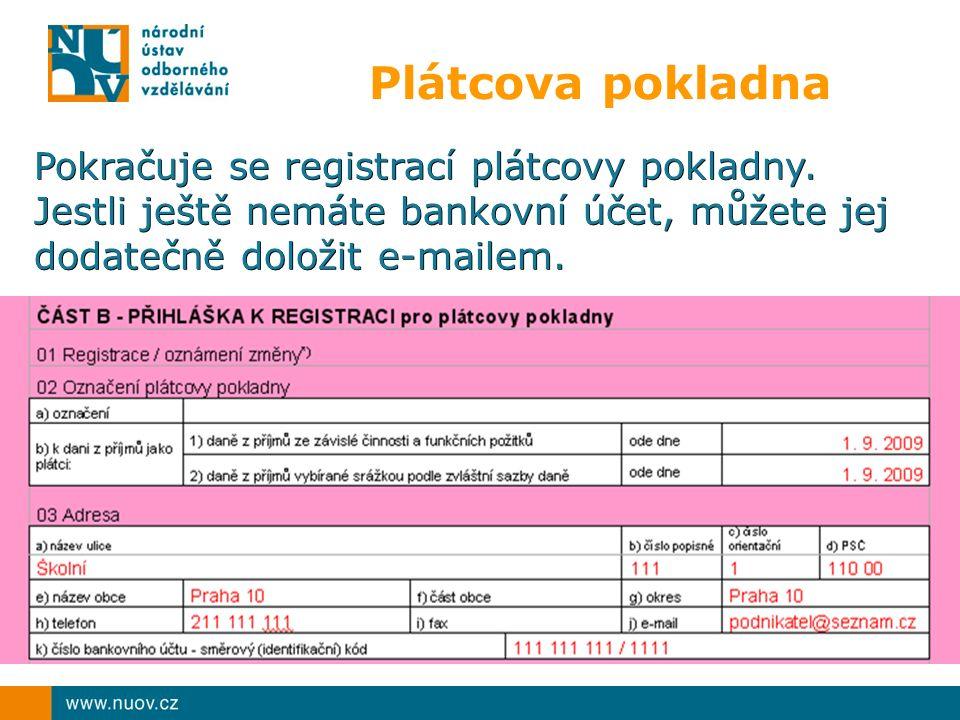 Plátcova pokladna Pokračuje se registrací plátcovy pokladny.