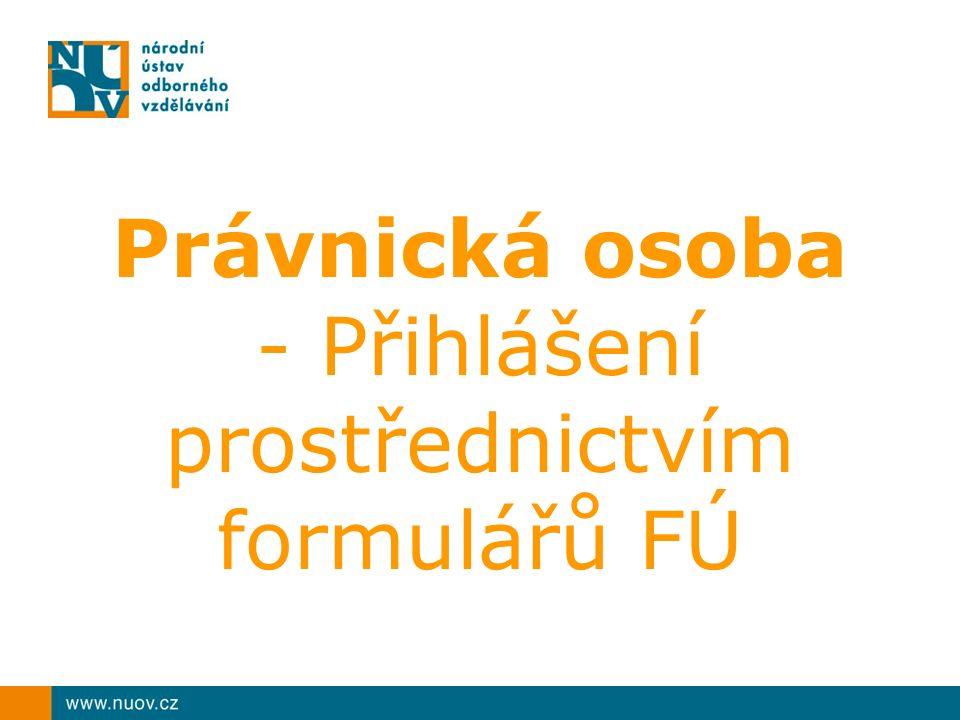 Právnická osoba - Přihlášení prostřednictvím formulářů FÚ