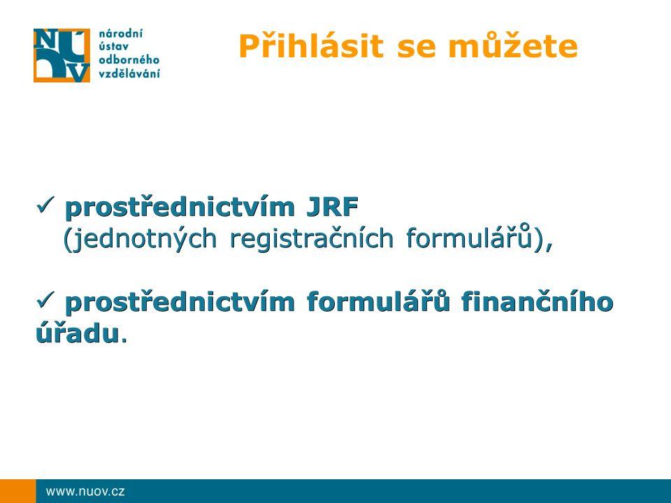 prostřednictvím JRF prostřednictvím JRF (jednotných registračních formulářů), (jednotných registračních formulářů), prostřednictvím formulářů finančního úřadu.