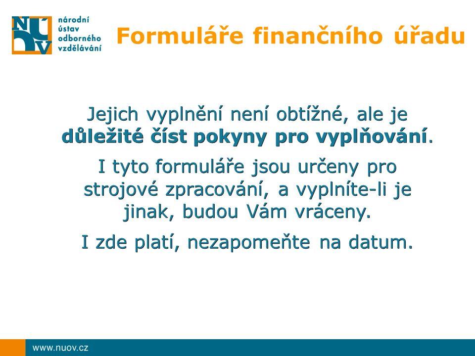 Formuláře finančního úřadu Jejich vyplnění není obtížné, ale je důležité číst pokyny pro vyplňování.