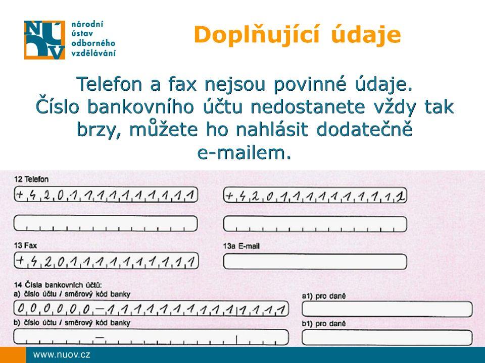 Doplňující údaje Telefon a fax nejsou povinné údaje.