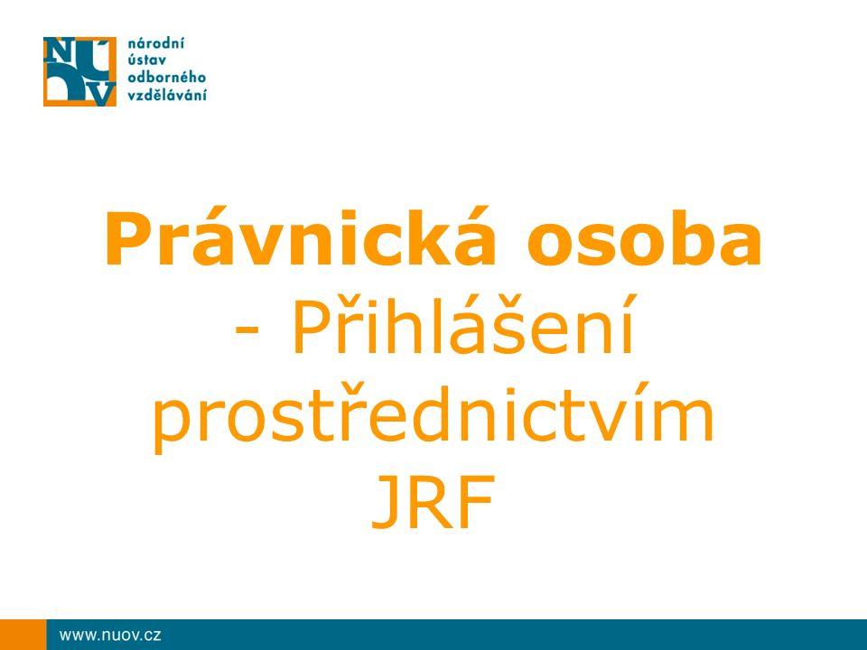 Právnická osoba - Přihlášení prostřednictvím JRF